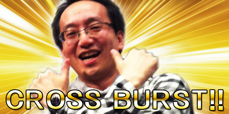 CROSS BURST!!